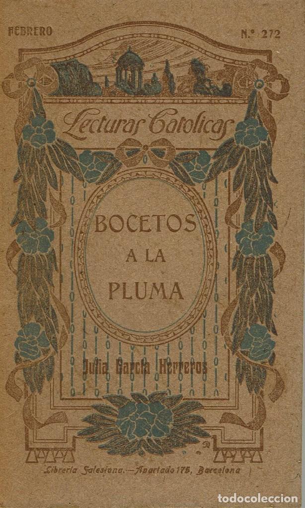 BOCETOS A LA PLUMA, POR JULIA GARCÍA HERREROS. AÑO 1917 (10.3) (Libros antiguos (hasta 1936), raros y curiosos - Literatura - Narrativa - Otros)