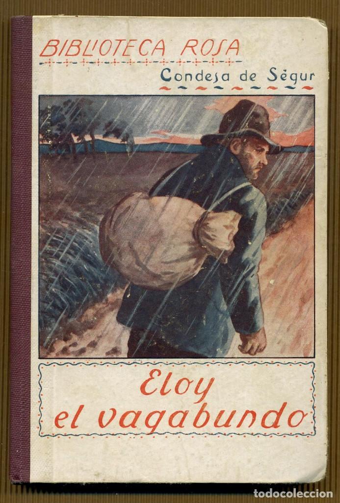 BIBLIOTECA ROSA CONDESA DE SEGUR - ELOY EL VAGABUNDO (Libros Antiguos, Raros y Curiosos - Literatura - Otros)