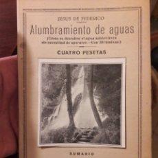 Libros antiguos: PEQUEÑA ENCICLOPEDIA PRÁCTICA. ALUMBRAMIENTO DE AGUAS. POR JESÚS DE FEDERICO. Lote 118676152