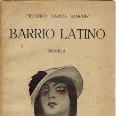 Libros antiguos: BARRIO LATINO, POR FEDERICO GARCÍA SANCHÍZ. AÑO 1914 (4.3). Lote 118685259