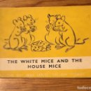 Libros antiguos: THE WHITE MICE AND THE HOUSE MICE(9€). Lote 118740847