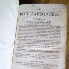 Libros antiguos: LES BON JARDINIER – ALMANACH PARÍS 1845 // CON ALGUNA ILUSTRACIÓN A B/N PARECEN 2 TOMOS ENCUADERNADO. Lote 118742079