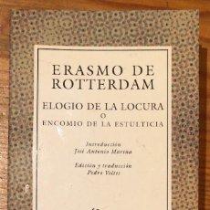 Libros antiguos: ERASMO DE ROTTERDAM ELOGIO DE LA LOCURA O ENCOMIÓ DE LA ESTULTICIA(35 €). Lote 118742863