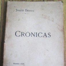 Libros antiguos: CRONICAS // POR JOAQUÍN DICENTA // LIBRERÍA DE FERNANDO FÉ - MADRID 1898. Lote 118743115