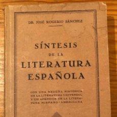 Libros antiguos: SÍNTESIS DE LA LITERATURA ESPAÑOLA(33€). Lote 118745127