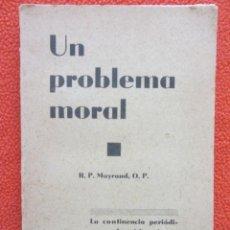 Libros antiguos: UN PROBLEMA MORAL. R.P. MAYRAND. ED. PONTIFICIA.. Lote 118751203