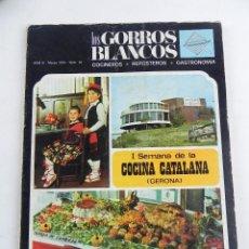 Libros antiguos: REVISTA LOS GORROS BLANCOS, GASTRONOMIA, COCINEROS, REPOSTEROS, AÑO I, JUNIO 1973, NUM.12, COCINA CA. Lote 118782947