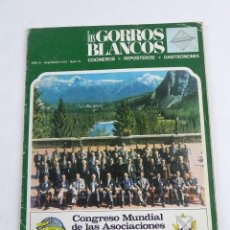 Libros antiguos: REVISTA LOS GORROS BLANCOS, GASTRONOMIA, COCINEROS, REPOSTEROS, AÑO II, SEPTIEMBRE DE 1974, NUM. 18,. Lote 118785483