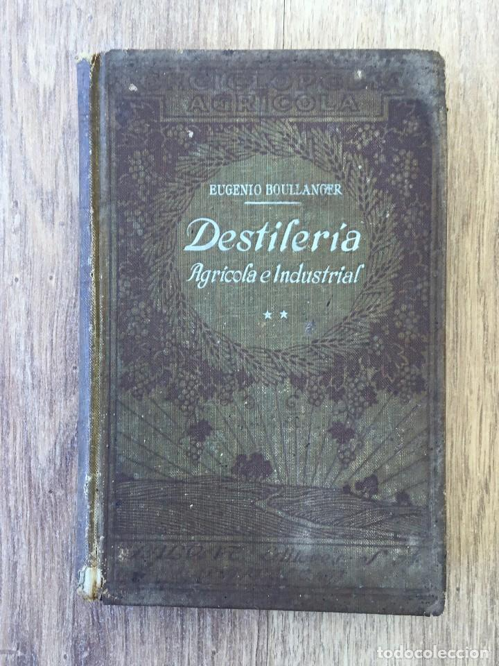 Libros antiguos: Destileria Agricola e Industrial - Eugenio Bullanger LOTE Obra completa 2 tomos - Foto 2 - 118810235