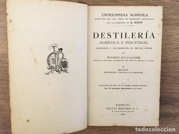 Libros antiguos: Destileria Agricola e Industrial - Eugenio Bullanger LOTE Obra completa 2 tomos - Foto 4 - 118810235