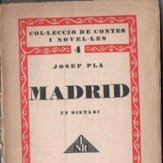 Libros antiguos: JOSEP PLA : MADRID, UN DIETARI (1929) CATALÁN. Lote 118810875