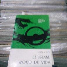 Libros antiguos: EL ISLAM MODO DE VIDA. Lote 118825099