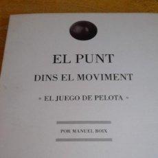 Libros antiguos: MANUEL BOIX: EL PUNT DINS EL MOVIMENT. EL JOC DE PILOTA.. Lote 118883251