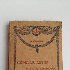 Libros antiguos: CIENCIAS, ARTES Y COSTUMBRES. J J ROUSSEAU. VERSION ESPAÑOLA EDMUNDO GONZALEZ-BLANCO. Lote 118885035