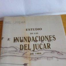Libros antiguos: ESTUDIO DE LAS INUNDACIONES DEL JÚCAR. FACSÍMIL DEL MANUSCRITO Y 22 MAPAS DESPLEGABLES DE 1864.. Lote 118891483