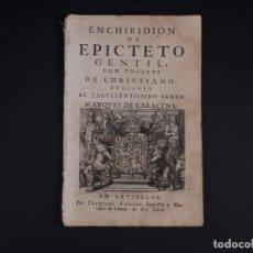 Libros antiguos: ENCHIRIDION DE EPICTETO GENTIL CON ENSAYOS DE CHRISTIANO 1669. INTRODUCCION Y ENSAYOS. Lote 118898627