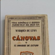 Libros antiguos: VIDAS ESPAÑOLAS E HISPANO-AMERICAS DEL SIGLO XIX. MARQUES DE LEMA CANOVAS O EL HOMBRE DE ESTADO 1931. Lote 118916739
