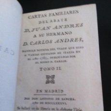 Libros antiguos: CARTAS FAMILIARES DEL ABATE D. JUAN ANDRÉS A SU HERMANO D. CARLOS ANDRÉS TOMO II - (SANCHA, 1786). Lote 118918523
