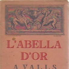 Libros antiguos: L' ABELLA D' OR A VALLS. ANY 1928. 22X12CM. 60 P.. Lote 118927411