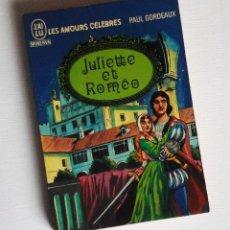 Libros antiguos: JULIETTE ET ROMEO Y OTRAS HISTORIAS ROMÁNTICAS. EN FRANCÉS. CON NUMEROSAS ILUSTRACIONES. CURIOSO. Lote 118934391