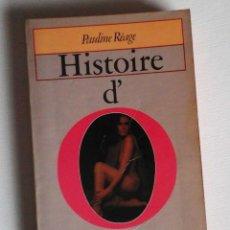 Libros antiguos: HISTOIRE D'O, DE PAULINE RÉAGE. CLÁSICO ERÓTICO HISTORIA DE O, EN SU VERSIÓN ORIGINAL FRANCESA. Lote 118934951