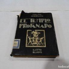 Libros antiguos: EL TEMPLO PROFANADO -1930 PRO MATER- PRIMERA EDICCIÓN. Lote 118940779
