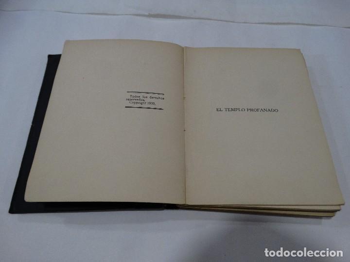 Libros antiguos: EL TEMPLO PROFANADO -1930 PRO MATER- PRIMERA EDICCIÓN - Foto 4 - 118940779