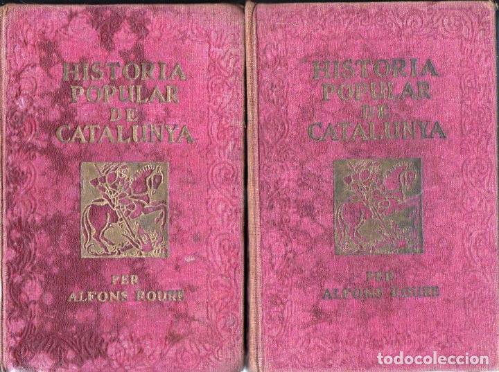 ALFONS ROURE : HISTORIA POPULAR DE CATALUNYA - DOS TOMOS (1919) MUY ILUSTRADO (Libros Antiguos, Raros y Curiosos - Historia - Otros)
