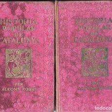 Libros antiguos: ALFONS ROURE : HISTORIA POPULAR DE CATALUNYA - DOS TOMOS (1919) MUY ILUSTRADO. Lote 118958671