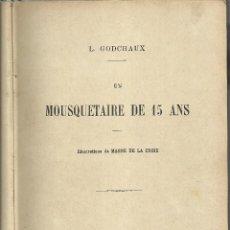 Libros antiguos: UN MOSQUETERO DE 15 AÑOS , EN FRANCÉS, PARIS 1919´_Ç. Lote 118998535