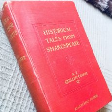 Libros antiguos: HISTORICAL TALES FROM SHAKESPEARE. QUILLER-COUCH, A.T. LONDON, ED. EDWARD ARNOLD, 1905.. Lote 119001276