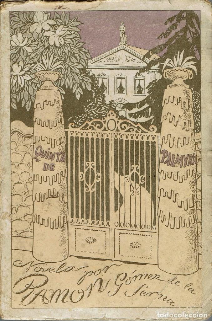LA QUINTA DE PALMYRA, POR RAMÓN GÓMEZ DE LA SERNA. AÑO 1923 (14.3) (Libros antiguos (hasta 1936), raros y curiosos - Literatura - Narrativa - Otros)