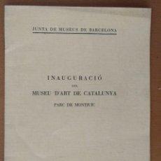 Livres anciens: INAUGURACIO DEL MUSEU DART DE BARCELONA PARC DE MONTJUÏC 1934. Lote 119079487