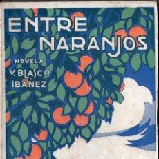 Livros antigos: BLASCO IBÁÑEZ : ENTRE NARANJOS (PROMETEO, 1919). Lote 119101130