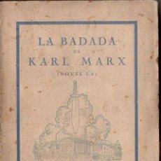 Libros antiguos: TOMAS BARRI : LA BADADA DE KARL MARX (LLIBRERIA CATALONIA, 1935) EN CATALÁN. Lote 119112247