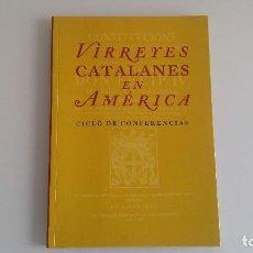 Libros antiguos: VIRRERES CATALANES EN AMERICA . Lote 119118351
