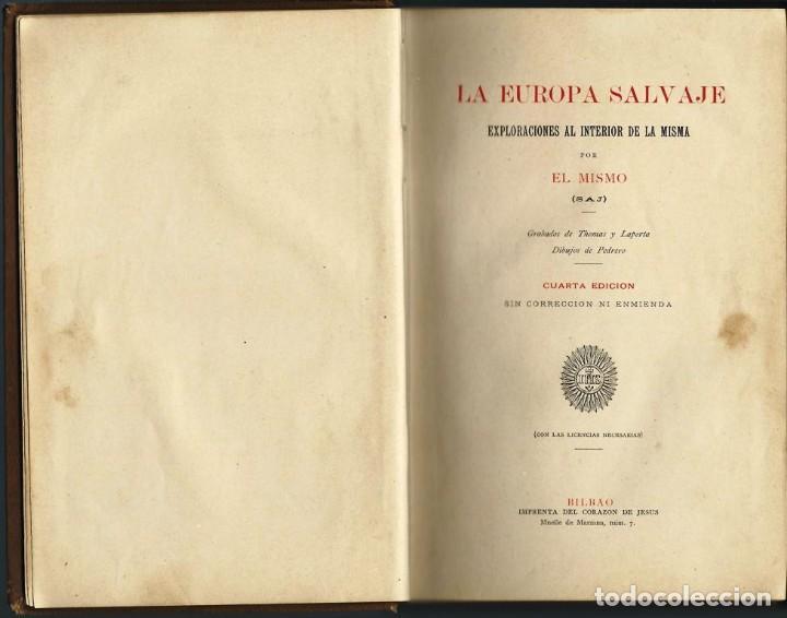 Libros antiguos: LA EUROPA SALVAJE. EXPLORACIONES AL INTERIOR DE LA MISMA. - Foto 3 - 119139891