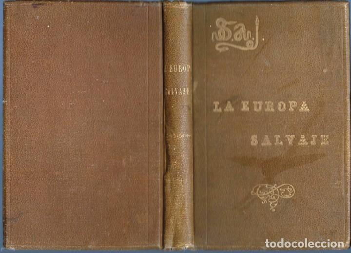 Libros antiguos: LA EUROPA SALVAJE. EXPLORACIONES AL INTERIOR DE LA MISMA. - Foto 6 - 119139891