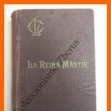 Libros antiguos: LA REINA MARTIR. APUNTES HISTÓRICOS DEL SIGLO XVI - LUIS COLOMA. Lote 119228007