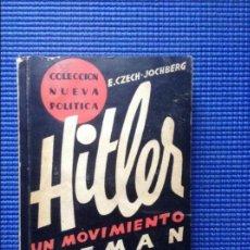 Libros antiguos: HITLER UN MOVIMIENTO ALEMAN E CZECH JOCHBERG PRIMERA EDICION. Lote 119236535