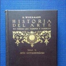 Libros antiguos: HISTORIA DEL ARTE EN TODOS LOS TIEMPOS Y PUEBLOS ARTE CONTEMPORANEO TOMO VI K WOERMANN. Lote 119237415