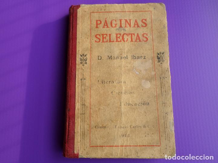 LIBRO PAGINAS SELECTAS DE D.MANUAL IBARZ 1912 (Libros Antiguos, Raros y Curiosos - Ciencias, Manuales y Oficios - Otros)
