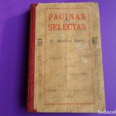 Libros antiguos: LIBRO PAGINAS SELECTAS DE D.MANUAL IBARZ 1912. Lote 119246787