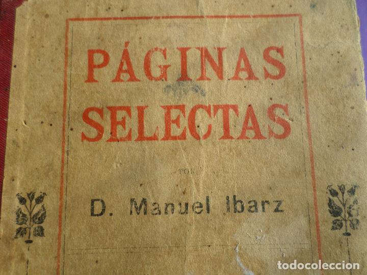 Libros antiguos: LIBRO PAGINAS SELECTAS DE D.MANUAL IBARZ 1912 - Foto 6 - 119246787