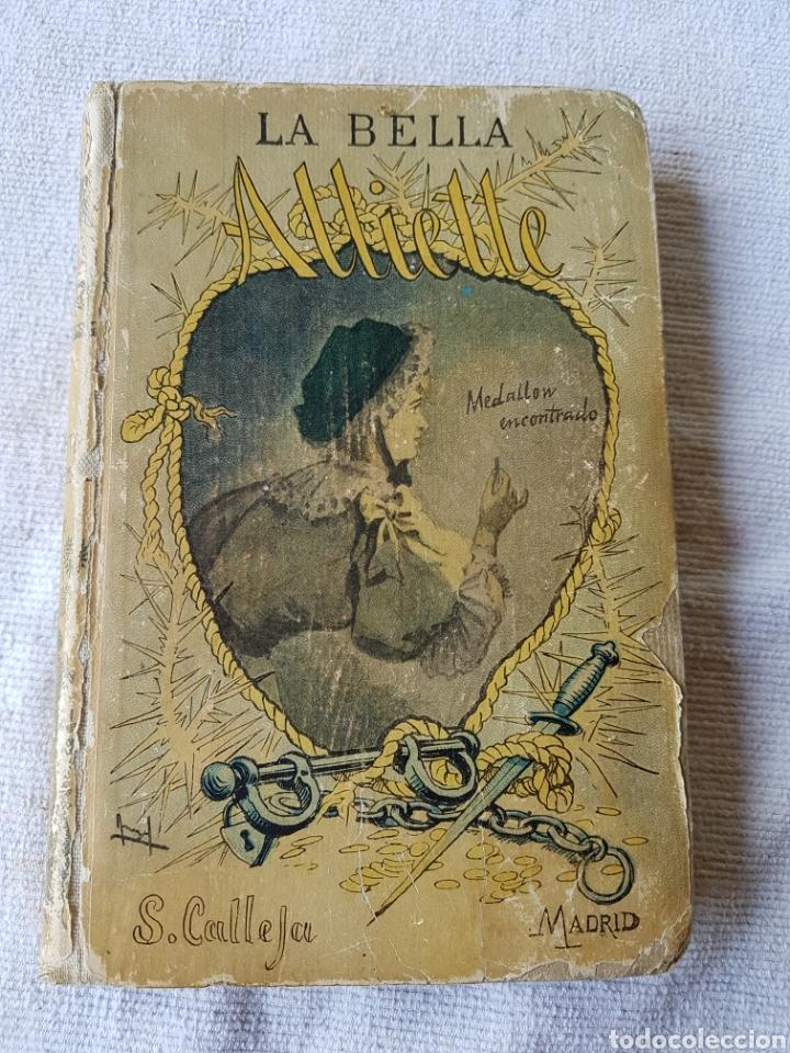 LA BELLA ALLIETTE CALLEJA (Libros Antiguos, Raros y Curiosos - Literatura Infantil y Juvenil - Otros)