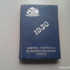 Libros antiguos: AGENDA AGRÍCOLA DEL COMITÉ DE NITRATOS DE CHILE 1930. MADRID. AGRONOMÍA. ECONOMÍA. Lote 119274803