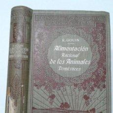 Libros antiguos: ALIMENTACIÓN RACIONAL DE LOS ANIMALES DOMÉSTICOS 1919 RAÚL GOUIN 1ª EDICIÓN P. SALVAT. Lote 119324679