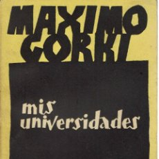 Libros antiguos: MIS UNIVERSIDADES, POR MÁXIMO GORKI. AÑO 1932 (14.3). Lote 119338223