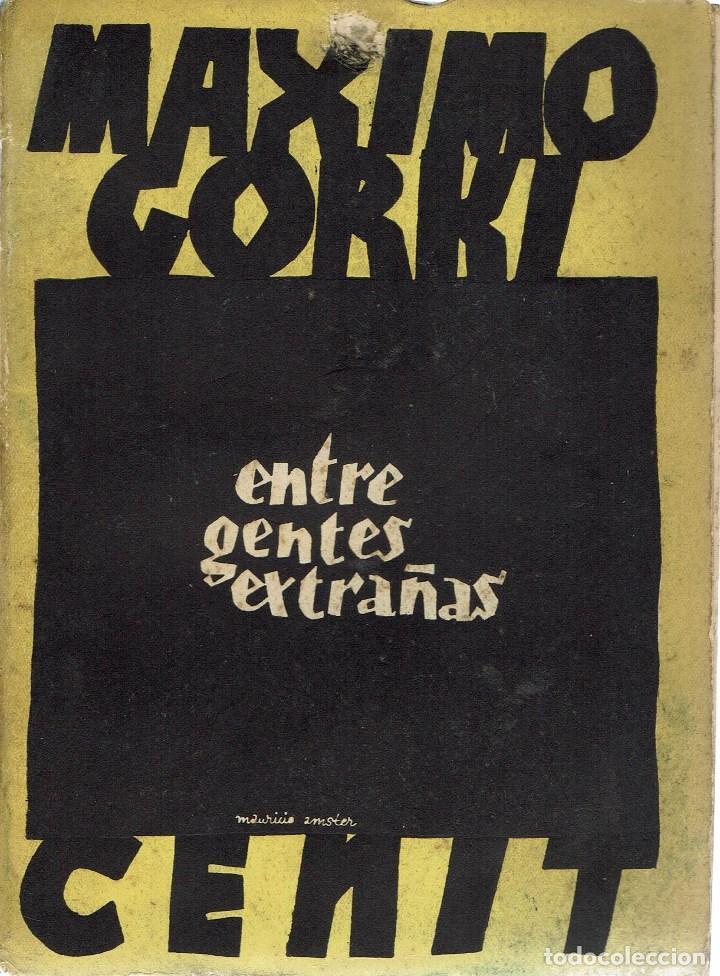 ENTRE GENTES EXTRAÑAS, POR MÁXIMO GORKI. AÑO 1932 (12.3) (Libros antiguos (hasta 1936), raros y curiosos - Literatura - Narrativa - Otros)