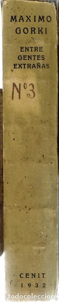 Libros antiguos: ENTRE GENTES EXTRAÑAS, POR MÁXIMO GORKI. AÑO 1932 (12.3) - Foto 3 - 119338543
